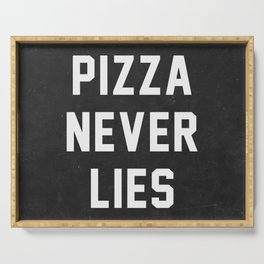 Pizza Never Lies Serving Tray