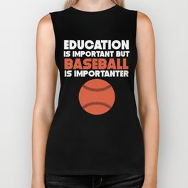 Education Is Important But Baseball Is Importanter Biker Tank