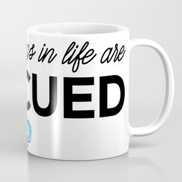 The Best Things in Life are Rescued Coffee Mug
