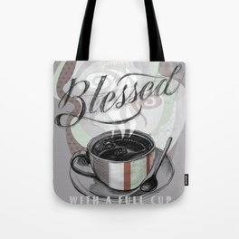 My Cup Overflows With Coffee Blessings Tote Bag