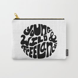 Young, Wild & Freelance Carry-All Pouch