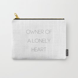 Owner Of A Lonely Heart Carry-All Pouch
