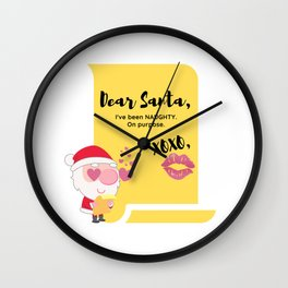 Santa Claus Dear Santa I've Been Naughty on Purpose Santa List Naughty or Good Bad or Nice XOXO Wall Clock