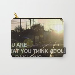You Are What You Think About All Day Long Carry-All Pouch