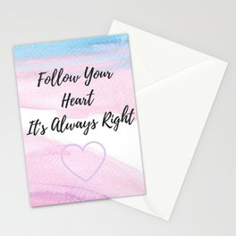 Follow your heart, its always right Stationery Cards