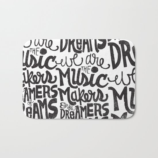 WE ARE THE MUSIC MAKERS... Bath Mat