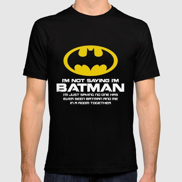 23f6aee94 Im Not Saying Im Mens Funny Superhero Birthday T-Shirts T-shirt by ...