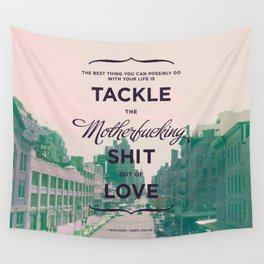 tackle the shit out of love. (pink & green) Wall Tapestry