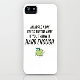 Funny Apple Sarcasm Humor Quotes iPhone Case