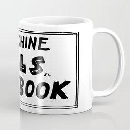This Machine Kills Facebook Coffee Mug