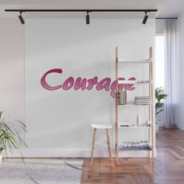 Inspiration Words...Courage Wall Mural
