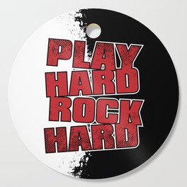 Play Hard Rock Hard Cutting Board