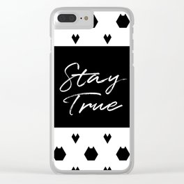 Stay True Clear iPhone Case