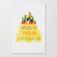 Build your dreams! Canvas Print