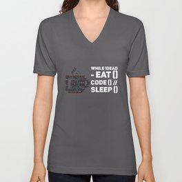 While !dead Eat Code Sleep for Coder Unisex V-Neck