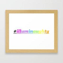 #Illuminaughty Framed Art Print