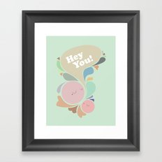 HEY YOU! Framed Art Print
