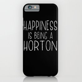 Happiness Is Horton Last Name Surname Pride iPhone Case