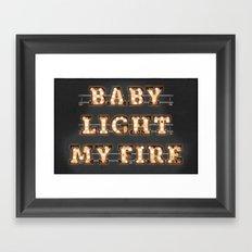 Baby light my Fire Framed Art Print