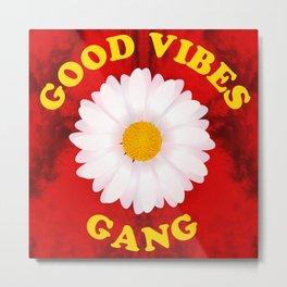 Good Vibes Gang Metal Print