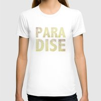 paradise T-shirts featuring Paradise by M Studio