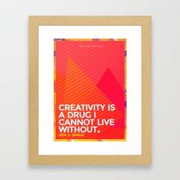 A drug I cannot live without.  Framed Art Print