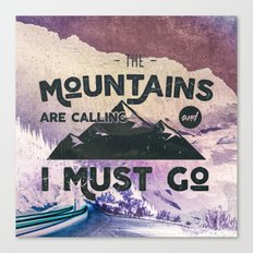 Forest Mountains Wanderlust Adventure Words - The Mountains are Calling and I Must Go Canvas Print