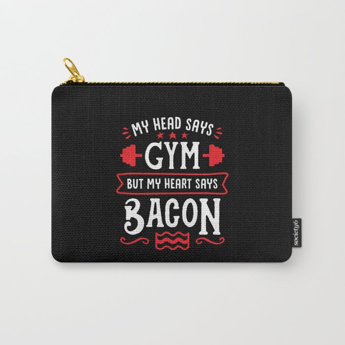 My Head Says Gym But My Heart Says Bacon (Typography) Carry-All Pouch
