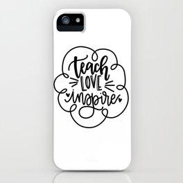 Teach Love Inspire iPhone Case