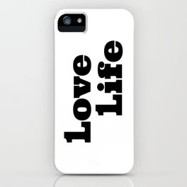 One Love, One Life, Love Life iPhone Case