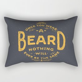 Once You Wear A Beard Nothing Will Ever Be The Same Rectangular Pillow