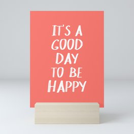 It's a Good Day to Be Happy - Coral Quote Mini Art Print