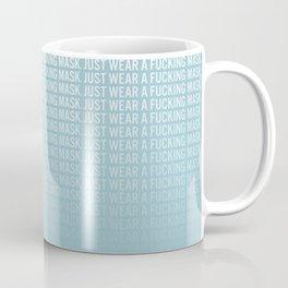Just Wear A F*cking Mask in blue Coffee Mug