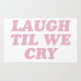 Laugh Til We Cry Rug