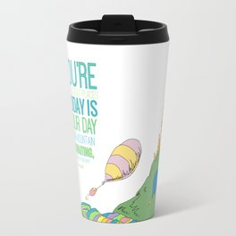 YOUR MOUNTAIN IS WAITING.. DR. SEUSS, OH THE PLACES YOU'LL GO  Travel Mug