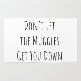Don't Let the Muggles Get You Down (White) Rug