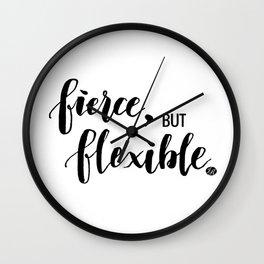 Fierce, but Flexible. Wall Clock