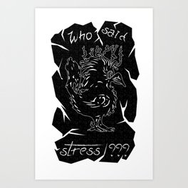 Who said stress V1 VTShirts Art Print