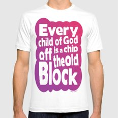 Every child of God is a chip off the old block White Mens Fitted Tee MEDIUM