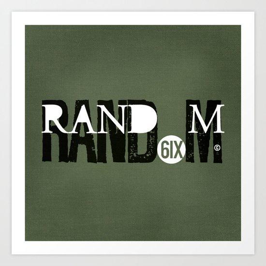 RAND(6IX)M Art Print