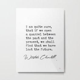 I am quite sure..Winston Churchill  Metal Print