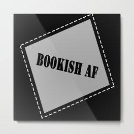 Bookish AF Metal Print