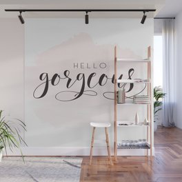 Hello gorgeous, hello gorgeous print, hello gorgeous sign, digital print, digital file, hello love Wall Mural