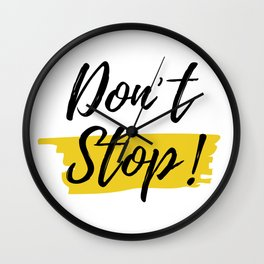 'Don't Stop!' // Typographic Motivation Wall Clock