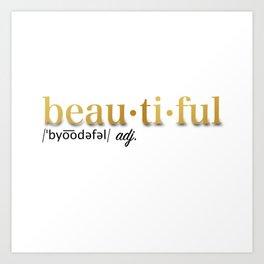 Define Beautiful Art Print