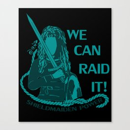 we can raid it!  Canvas Print