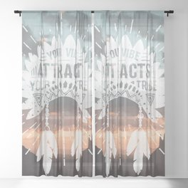 Your Vibe Attracts Your Tribe - Southwest Arizona Sheer Curtain