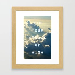 Aim your arrows up high Framed Art Print