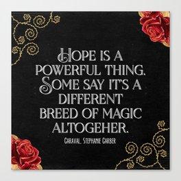 Hope is a powerful thing - Caraval Stephanie G Canvas Print