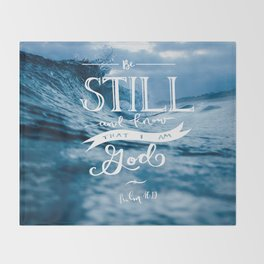 Be Still and Know that I am GOD Throw Blanket